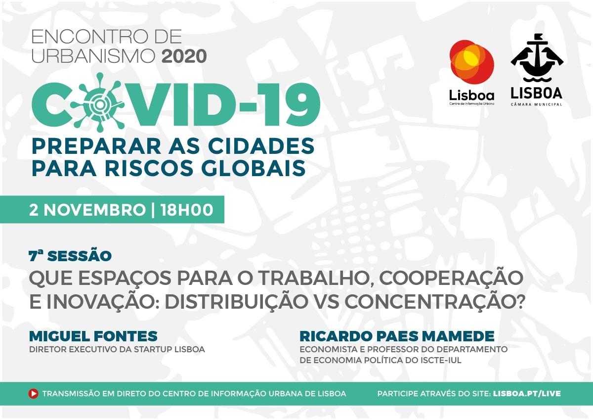 """7ª SESSÃO - ENCONTRO DE URBANISMO 2020 -  """"COVID 19 PREPARAR AS CIDADES PARA RISCOS GLOBAIS""""."""