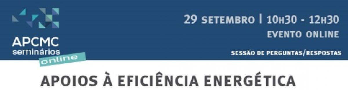 APCMC – APOIOS À EFICIÊNCIA ENERGÉTICA - SESSÃO DE ESCLARECIMENTO