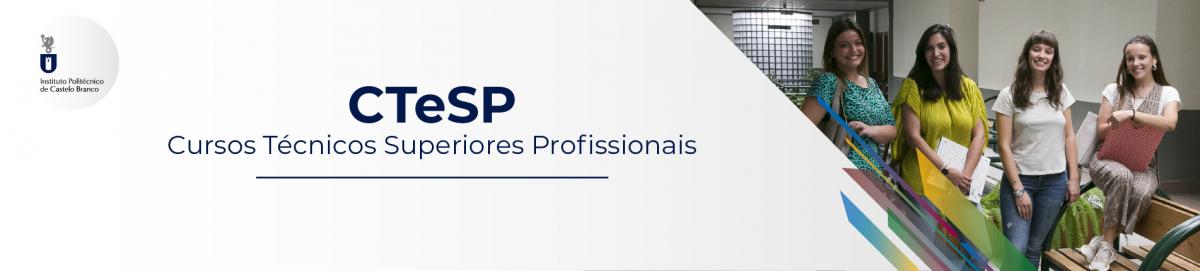 Instituto Politécnico de Castelo Branco  CTeSP – Cursos Técnicos Superiores Profissionais